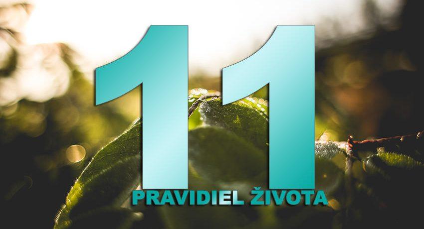 11 Pravidiel Života, Ktorými Sa Musí Riadiť Každá Ľudská Bytosť