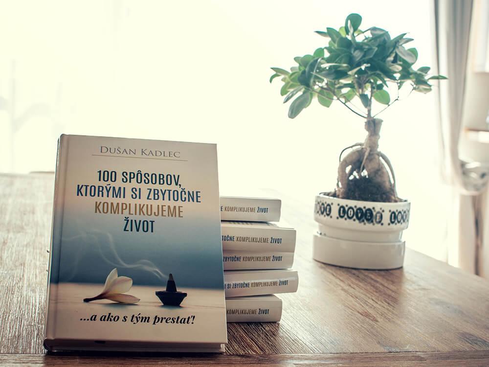 Knihy 100 Spôsobov, Ktorými Si Zbytočne Komplikujeme Život (a ako s tým prestať!)