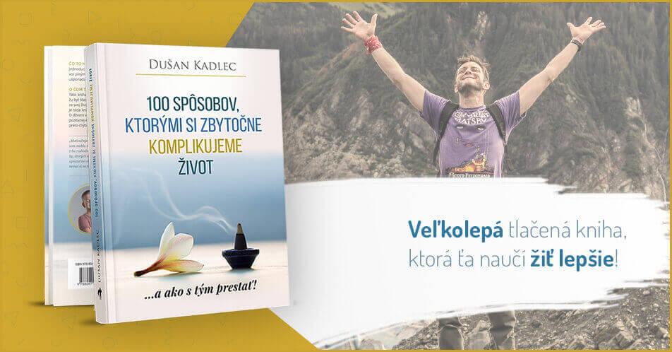 Kniha 100 Spôsobov, Ktorým Si Zbytočne Komplikujeme Život