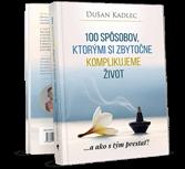 Kniha 100 Spôsobov, Ktorými Si Zbytočne Komplikujeme Život