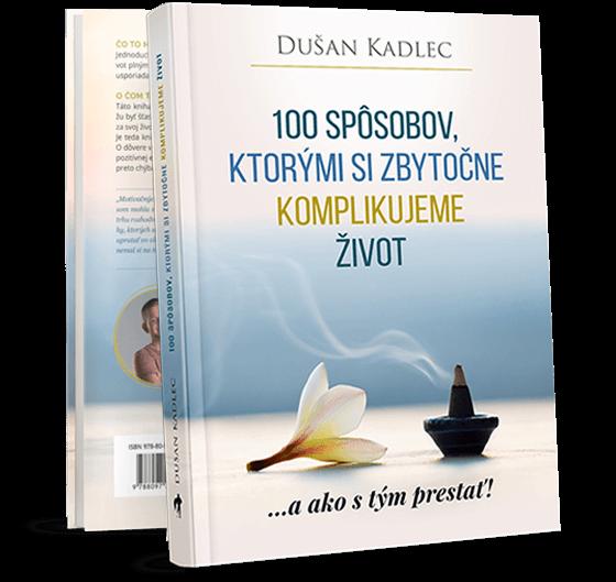 Tlačená kniha 100 Spôsobov, Ktorými Si Zbytočne Komplikujeme Život