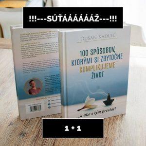 Kniha 100 Spôsobov, Ktorými Si Zbytočne Komplikujeme Život a (...ako s tým prestať!)