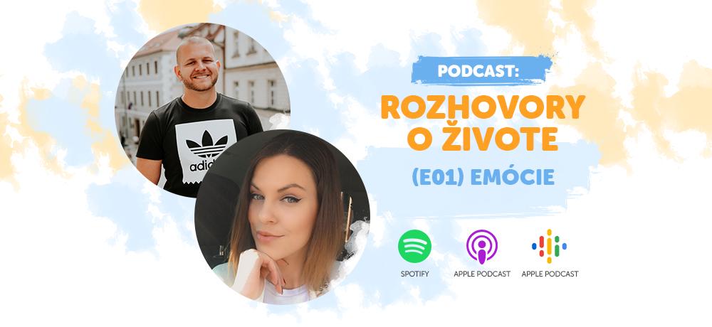 Podcast: Rozhovory o živote - Epizóda 1 - Emócie