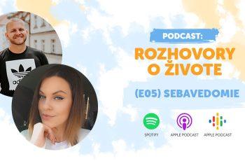 podcast Sebavedomie rozhovory o živote